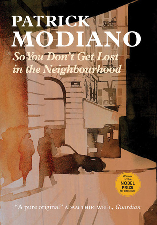 http://edith-lagraziana.blogspot.com/2015/12/so-you-dont-get-lost-in-the-neighbourhood-by-patrick-modiano.html