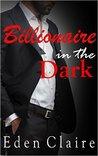 Billionaire in the Dark