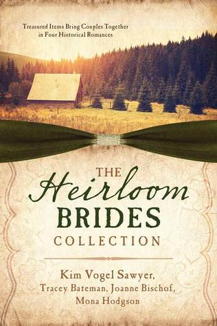 The Heirloom Brides Collection: Treasured Items Bring Couples Together in Four Historical Romances