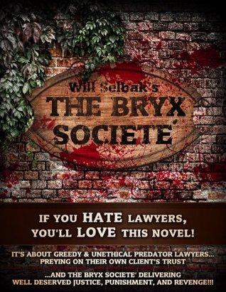 THE BRYX SOCIETE  by  Will Selbak