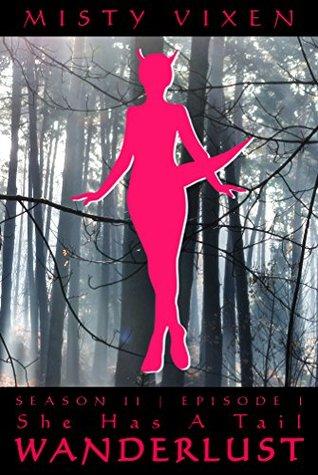 Wanderlust #7: She Has A Tail Misty Vixen
