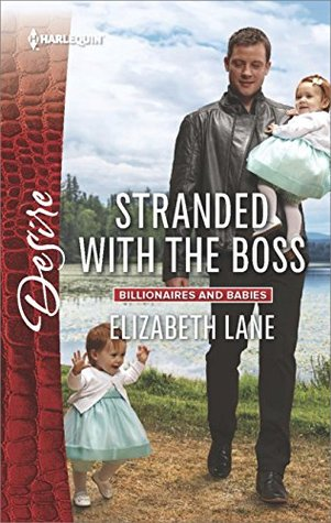 Stranded with the Boss (Billionaires and Babies)