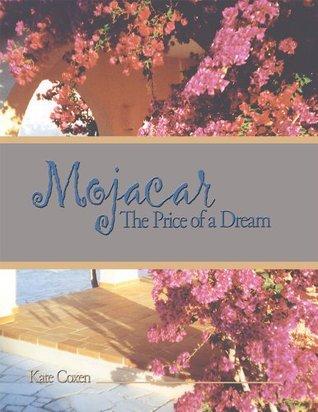 Mojacar: The Price of a Dream Kate Coxen