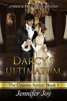Darcy's Ultimatum: A Pride & Prejudice Variation  (The Cousins #1)