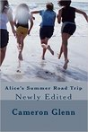 Alice's Summer Road Trip: Newly Edited