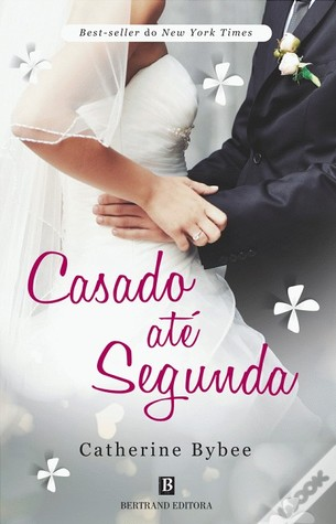 Casado Até Segunda (The Weekday Brides, #2)