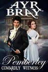 Cowardly Witness (Pemberley, #1)
