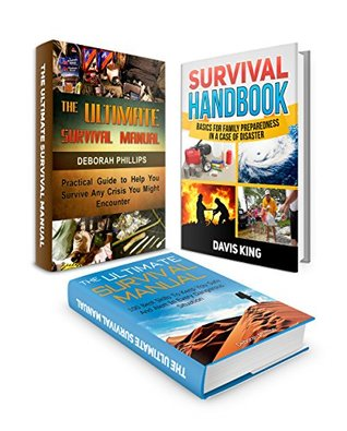 Survival Manual Box Set:: 100 Ultimate Survival Skills To Keep You Safe In Any Danger Plus Practical Guide To Help Save Your Life And Survival Techniques ... Set, survival skills, wilderness survival)  by  Deborah Phillips