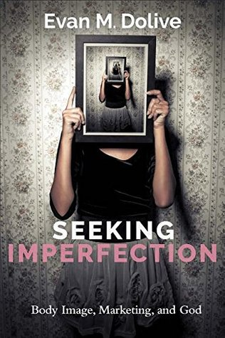 Seeking Imperfection by Evan M. Dolive