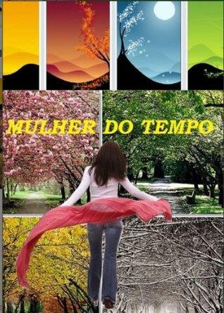 MULHER DO TEMPO EDUARDO RIBEIRO ASSIS