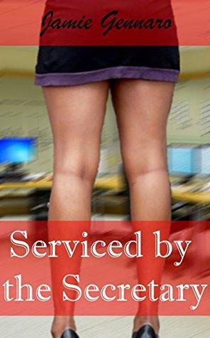 Serviced  by  the Secretary by Jamie Gennaro