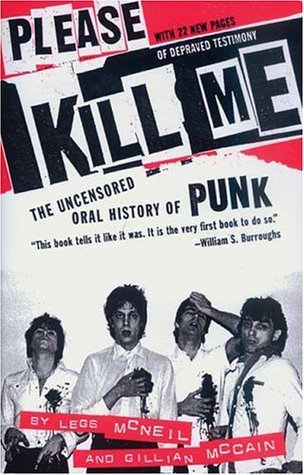 Please Kill Me: The Uncensored Oral History of Punk (Paperback)