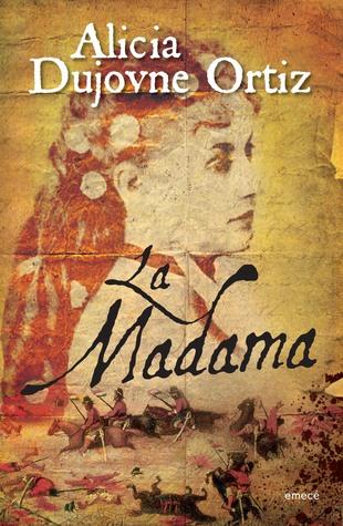 La madama  by  Alicia Dujovne Ortiz