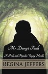 Mr. Darcy's Fault: A Pride and Prejudice Vagary Novella