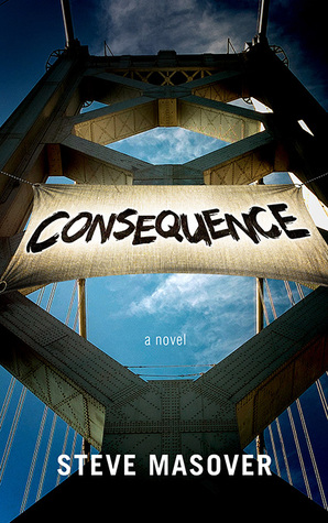 Consequence by Steve Masover