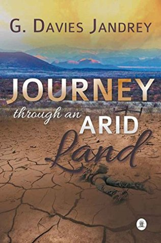 Journey Through an Arid Land by G. Davies Jandrey