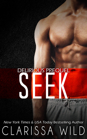 Seek (Delirious, #0.5)