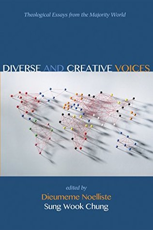 Diverse and Creative Voices: Theological Essays from the Majority World  by  Dieumeme Noelliste