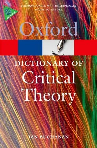 A Dictionary of Critical Theory Ian Buchanan