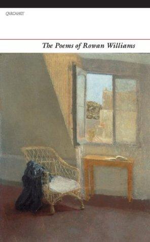 The Poems of Rowan Williams Rowan Williams