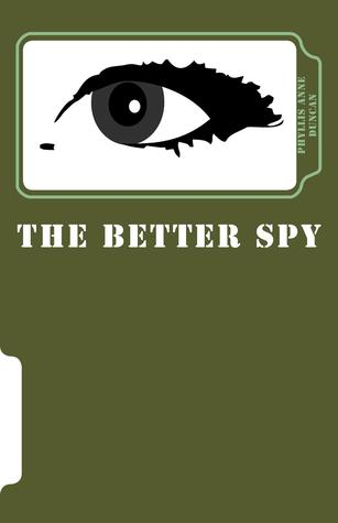 The Better Spy by Phyllis Anne Duncan