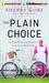 Plain Choice, The: A True S...