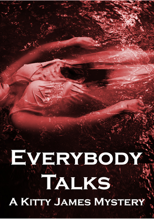 Everybody Talks (Kitty James Mystery #2)