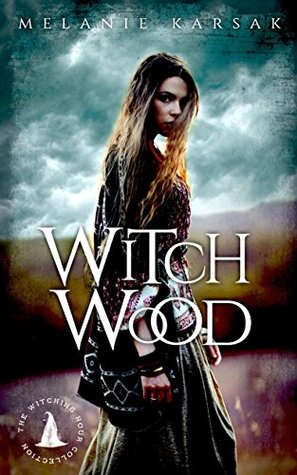Witch Wood (The Harvesting, #2.5) ,The Witching Hour Collection