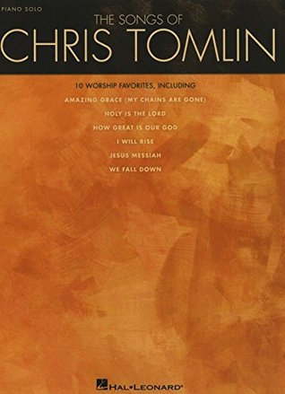 The Songs of Chris Tomlin Songbook Chris Tomlin
