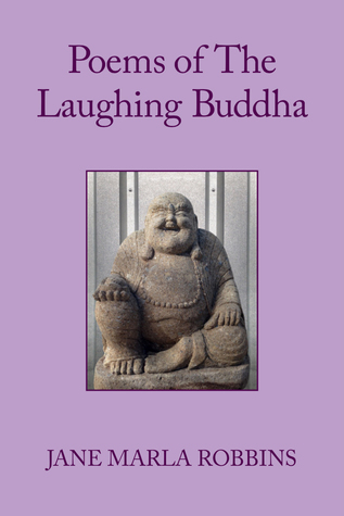 Poems of The Laughing Buddha by Jane Robbins