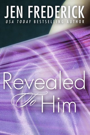 Revealed to Him (Kerr Chronicles, #3)