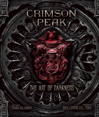 Crimson Peak: The Art of Darkness