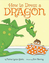 How to Dress a Dragon by Thelma Lynne Godin