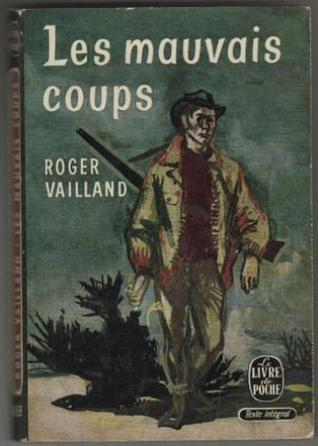 Les mauvais coups  by  Roger Vailland