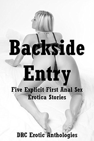 Backside Entry: Five Explicit First Anal Sex Erotica Stories  by  Scarlett Stevens