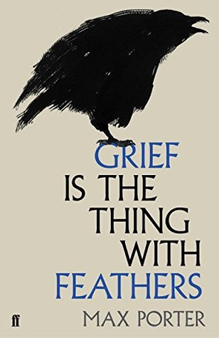Grief is the thing with feathers (Max Porter)