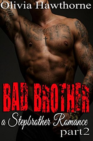 Bad Brother, a Stepbrother Romance, part 2