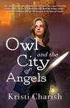 Owl and the City of Angels  (Adventures of Owl, #2) by Kristi Charish
