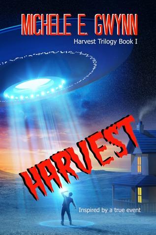 Harvest Trilogy, Book 1 - Michele E. Gwynn
