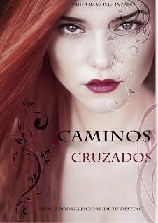 Caminos cruzados (Caminos cruzados, #1) Paula Ramos González
