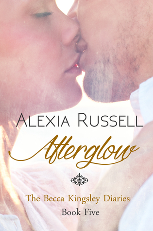 Afterglow (The Becca Kingsley Diaries, #5)  by  Alexia Russell