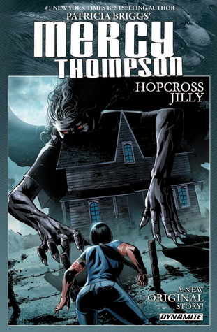 Review: Mercy Thompson: Hopcross Jilly by Patricia Briggs (@mlsimmons, @Mercys_Garage)