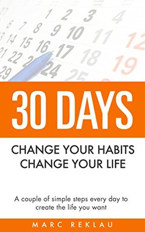 https://www.goodreads.com/book/show/25033614-30-days--change-your-habits-change-your-life