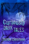CURIOUSLY DARK TALES