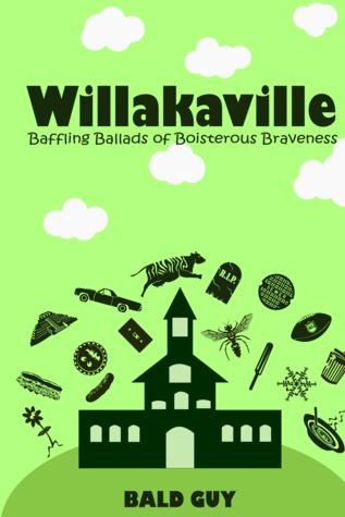Baffling Ballads of Boisterous Braveness (Willakaville #2)