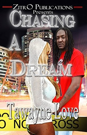 Chasing A Dream  by  TaWayne Love