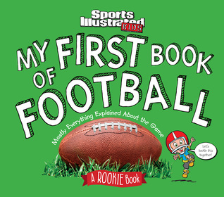 Sports Illustrated Kids My First Book of Football: A Rookie Book