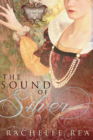 The Sound of Silver by Rachelle Rea