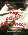 The other Mr. Darcy: Pride and Prejudice Prequel