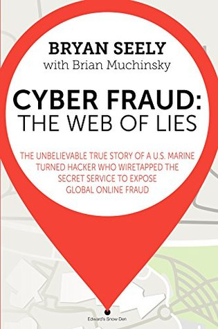 Cyber Fraud: The Web of Lies  by  Bryan Seely